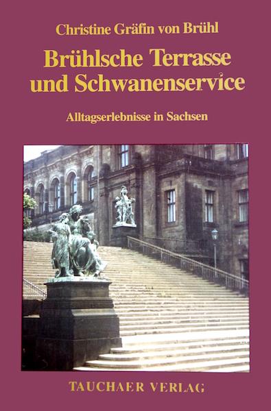 Christine von Brühl - Brühlsche Terrasse und Schwanenservice